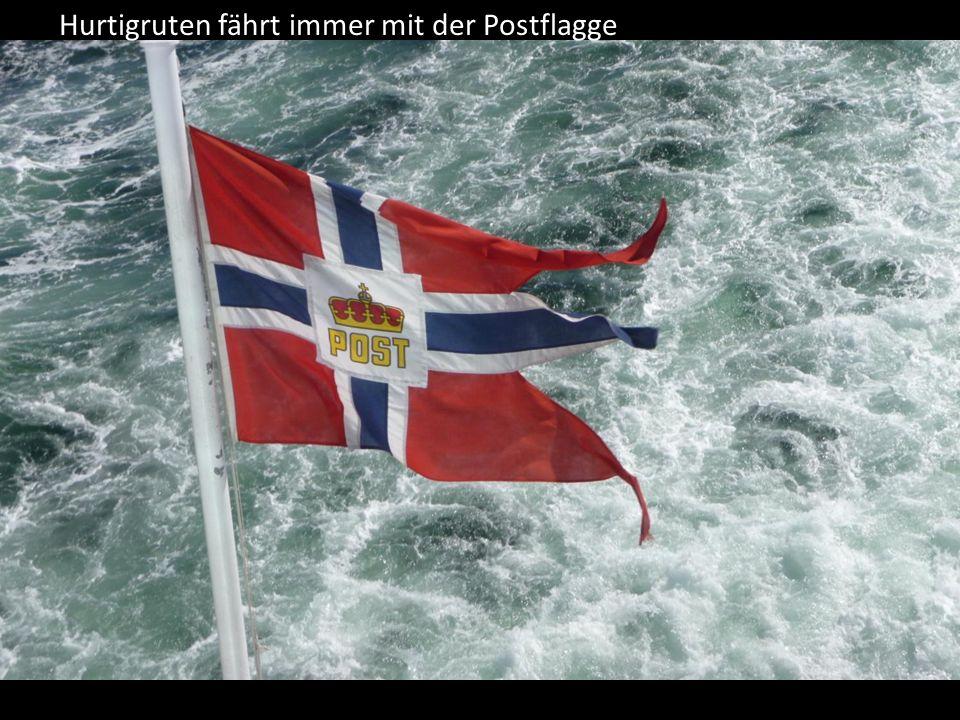 Hurtigruten fährt immer mit der Postflagge