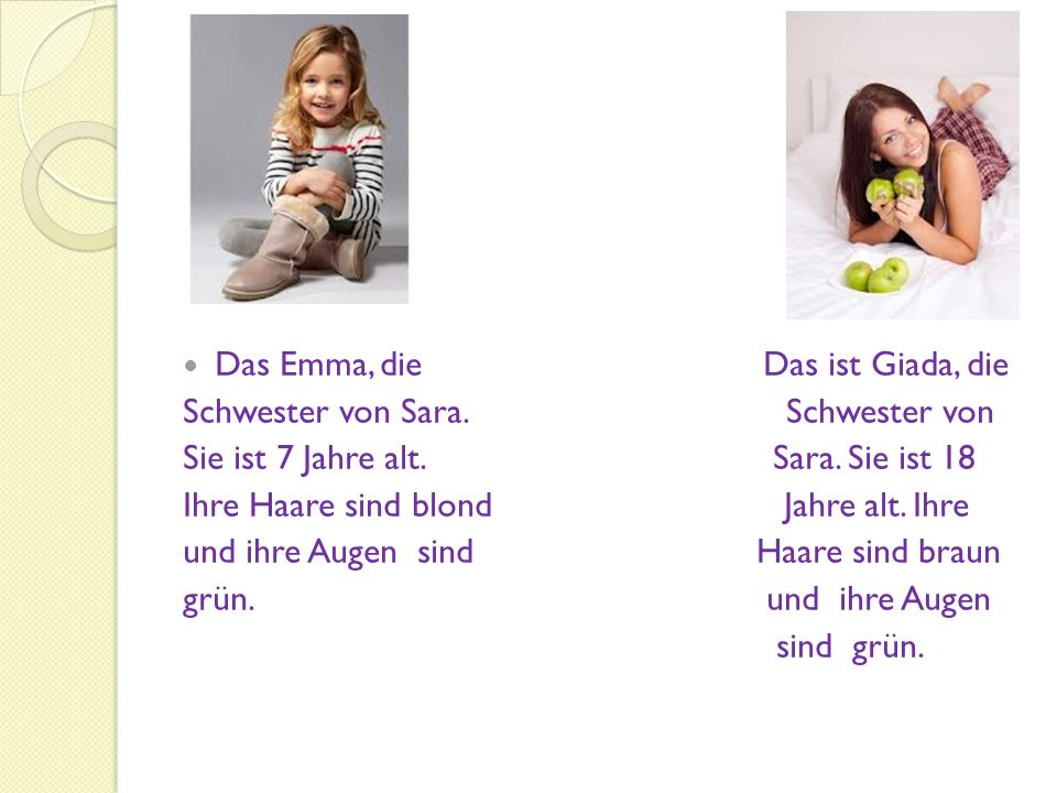 Das Emma, die Das ist Giada, die Schwester von Sara.