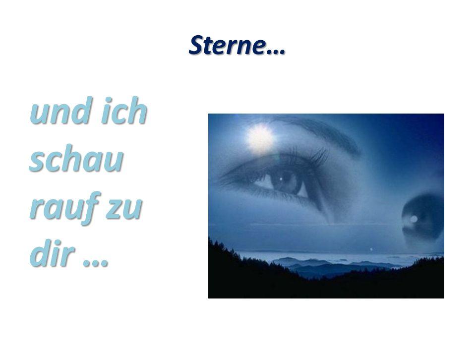 Sterne… und ich schau rauf zu dir …