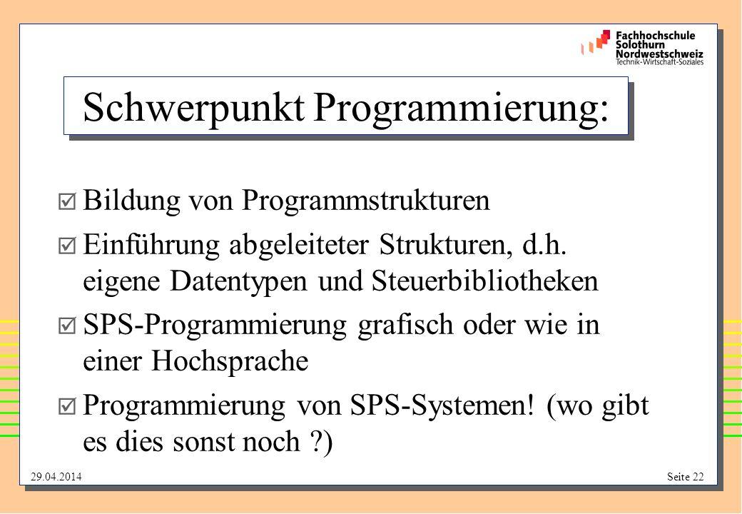 29.04.2014Seite 22 Schwerpunkt Programmierung: Bildung von Programmstrukturen Einführung abgeleiteter Strukturen, d.h.