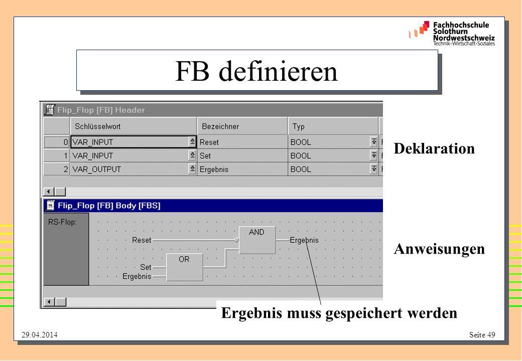 29.04.2014Seite 49 FB definieren Deklaration Anweisungen Ergebnis muss gespeichert werden
