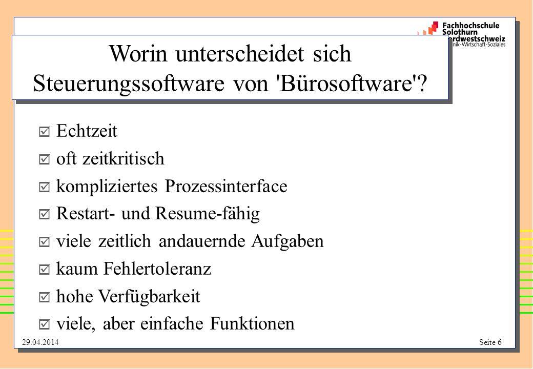 29.04.2014Seite 6 Worin unterscheidet sich Steuerungssoftware von Bürosoftware .