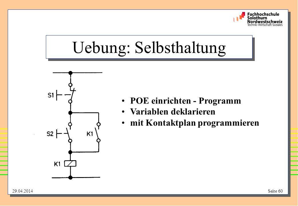 29.04.2014Seite 60 Uebung: Selbsthaltung POE einrichten - Programm Variablen deklarieren mit Kontaktplan programmieren