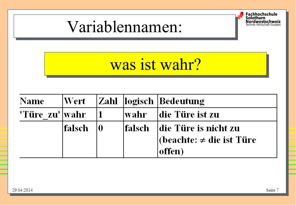 29.04.2014Seite 7 Variablennamen: was ist wahr?