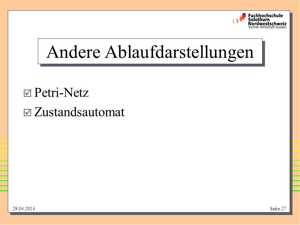 29.04.2014Seite 27 Andere Ablaufdarstellungen Petri-Netz Zustandsautomat
