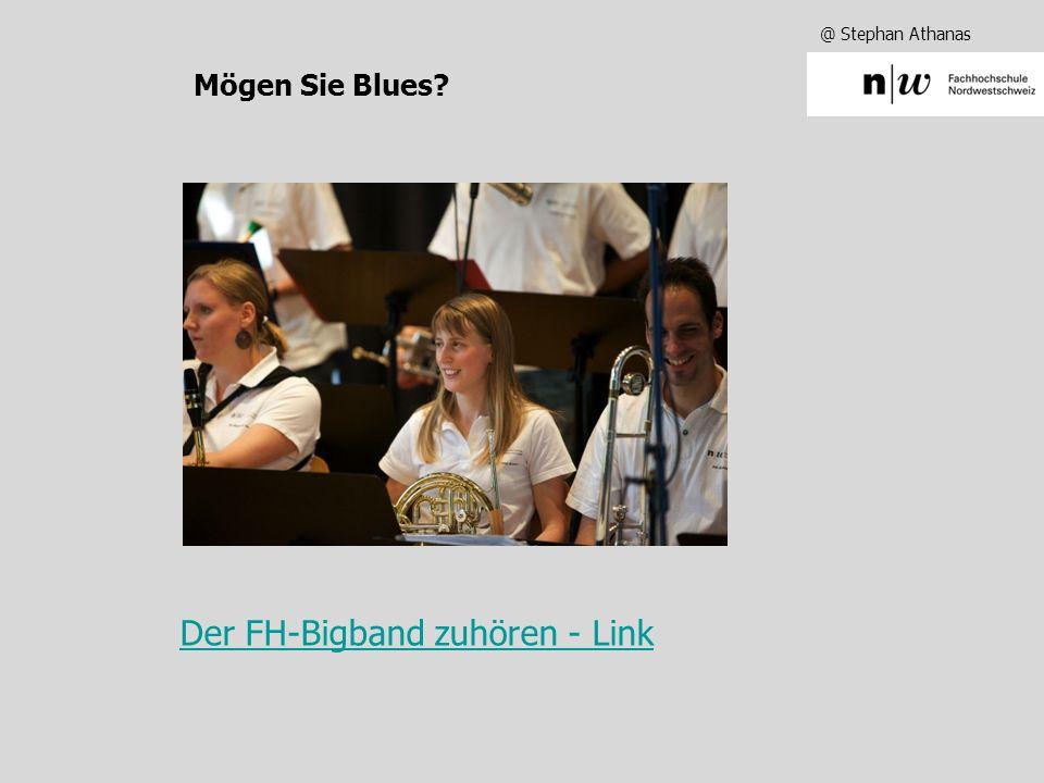 @ Stephan Athanas Mögen Sie Blues Der FH-Bigband zuhören - Link