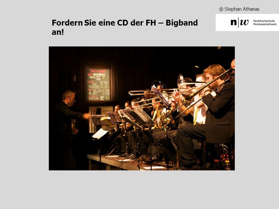 @ Stephan Athanas Fordern Sie eine CD der FH – Bigband an!