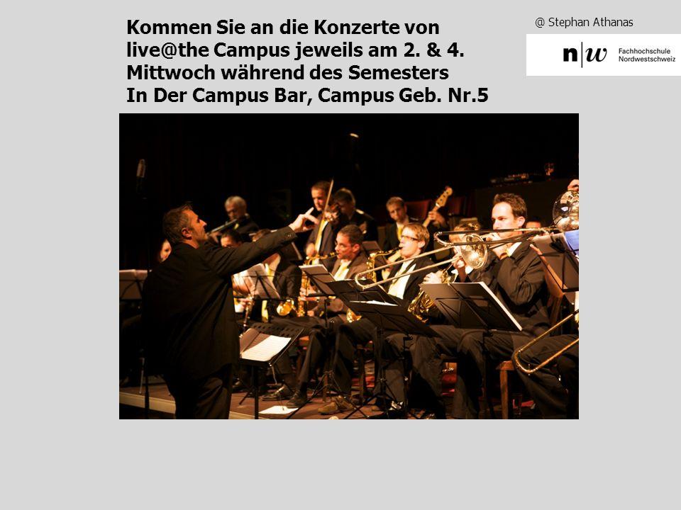 @ Stephan Athanas Kommen Sie an die Konzerte von live@the Campus jeweils am 2.