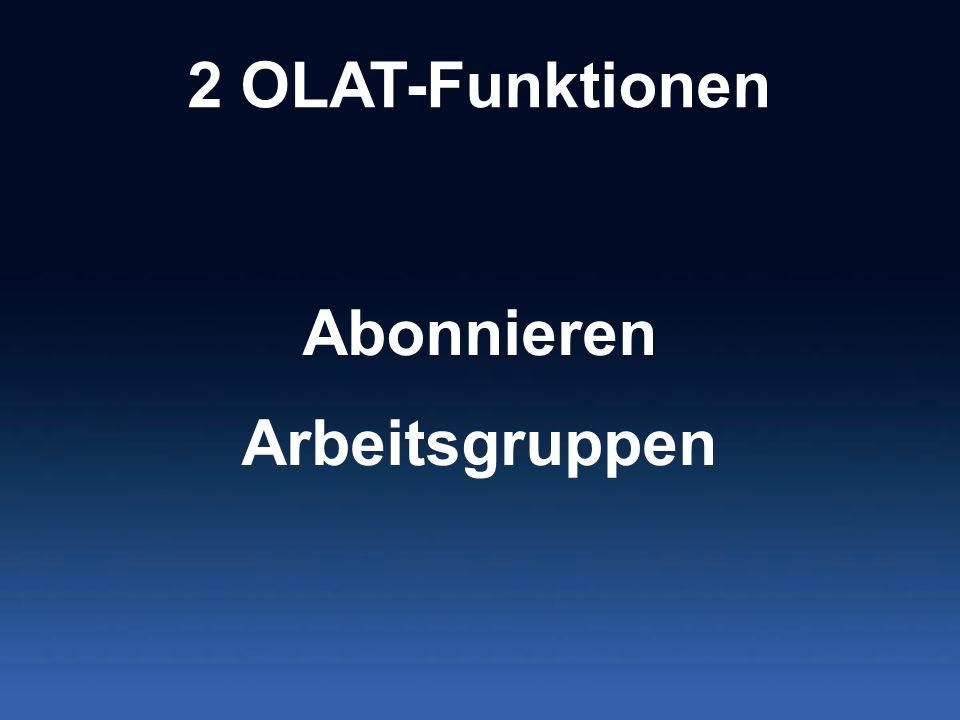 2 OLAT-Funktionen Abonnieren Arbeitsgruppen