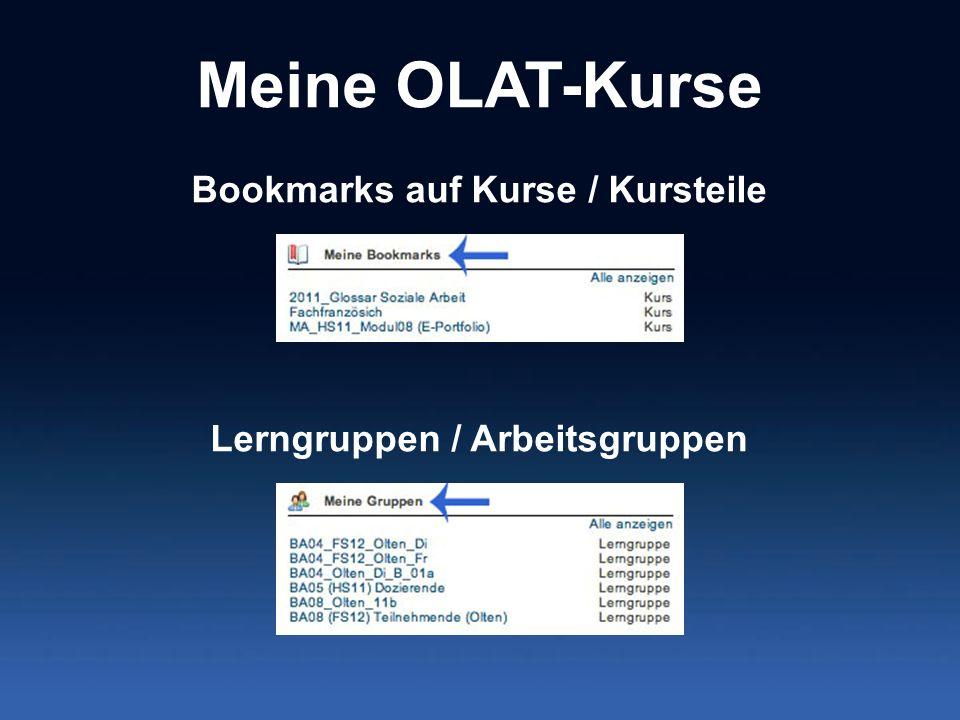 Meine OLAT-Kurse Bookmarks auf Kurse / Kursteile Lerngruppen / Arbeitsgruppen