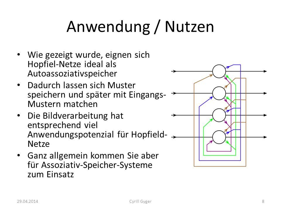 Anwendung / Nutzen Wie gezeigt wurde, eignen sich Hopfiel-Netze ideal als Autoassoziativspeicher Dadurch lassen sich Muster speichern und später mit E