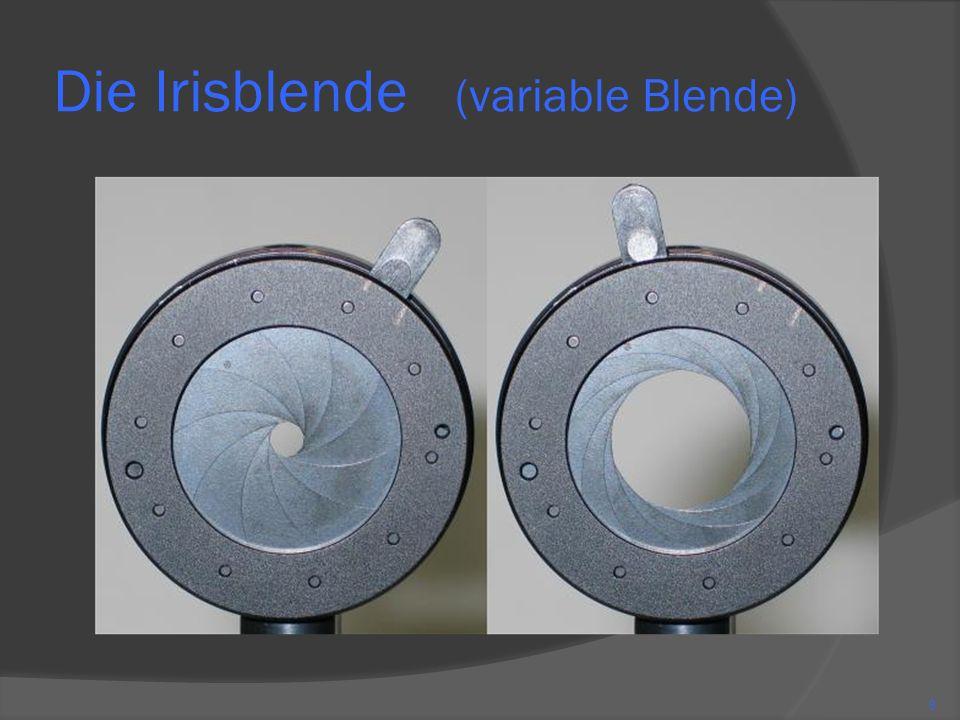 Die Irisblende (variable Blende) 8