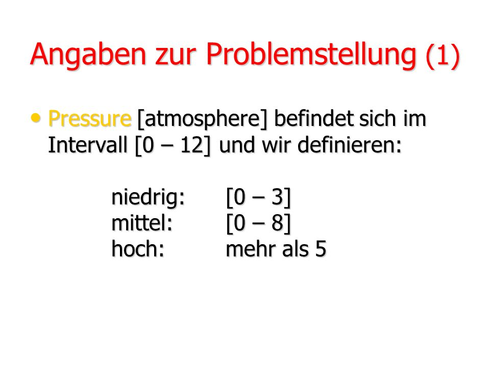 Problemstellung Wir möchten in einem Druckkesselsystem von den gegebenen Messwerten Pressure und Volume auf die Temperature schliessen können. Anhand