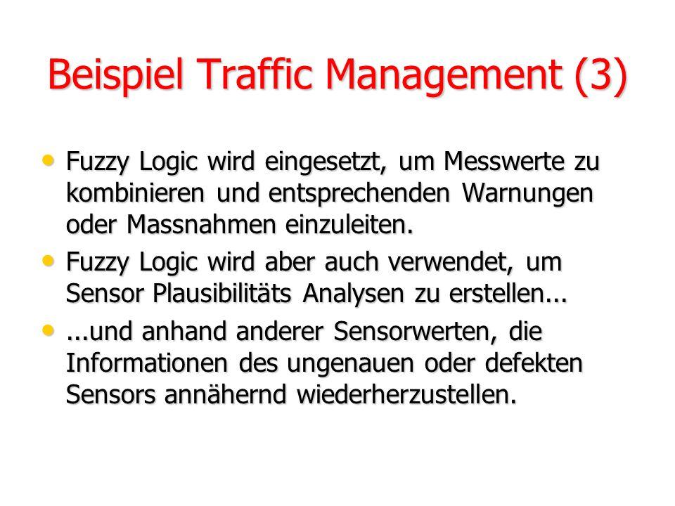 Beispiel Traffic Management (2) Verschiedene Sensoren und Messgeräte liefern genaue und ungenaue Daten