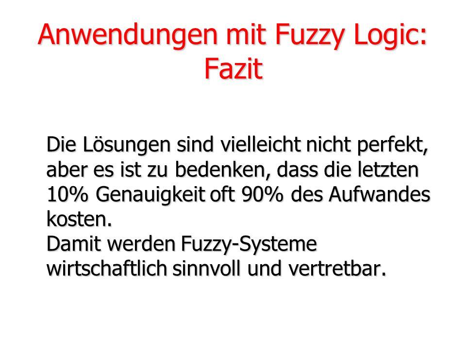 Anwendungen mit Fuzzy Logic: Zusammenfassung Der Aufwand, ein komplexes nichtlineares Regelungsproblem zu lösen kann mit Hilfe der Fuzzy-Regelung übli