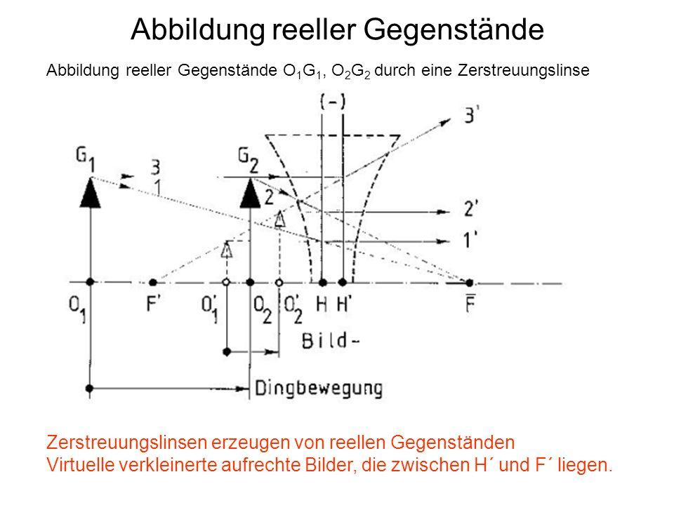 Abbildung reeller Gegenstände Abbildung reeller Gegenstände O 1 G 1, O 2 G 2 durch eine Zerstreuungslinse Zerstreuungslinsen erzeugen von reellen Gege
