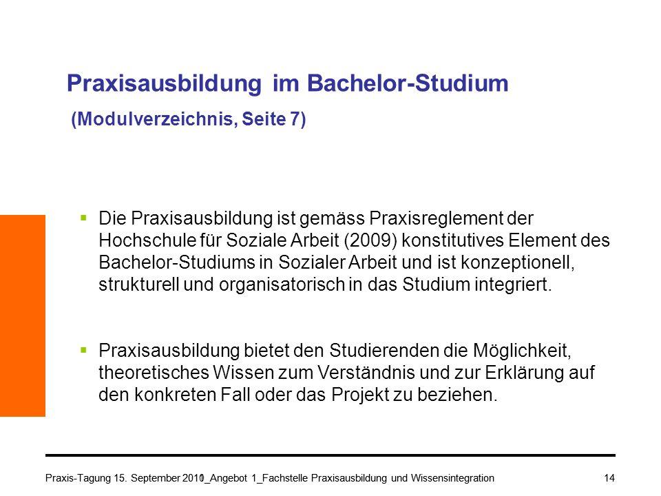 Praxis-Tagung 15. September 2010_Angebot 1_Fachstelle Praxisausbildung und Wissensintegration14 Praxisausbildung im Bachelor-Studium (Modulverzeichnis