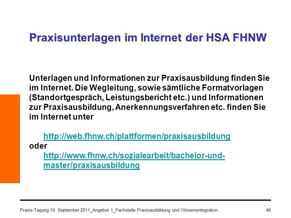 49 Praxisunterlagen im Internet der HSA FHNW Unterlagen und Informationen zur Praxisausbildung finden Sie im Internet. Die Wegleitung, sowie sämtliche