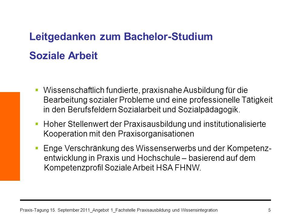 Praxis-Tagung 15. September 2011_Angebot 1_Fachstelle Praxisausbildung und Wissensintegration5 Leitgedanken zum Bachelor-Studium Soziale Arbeit Wissen