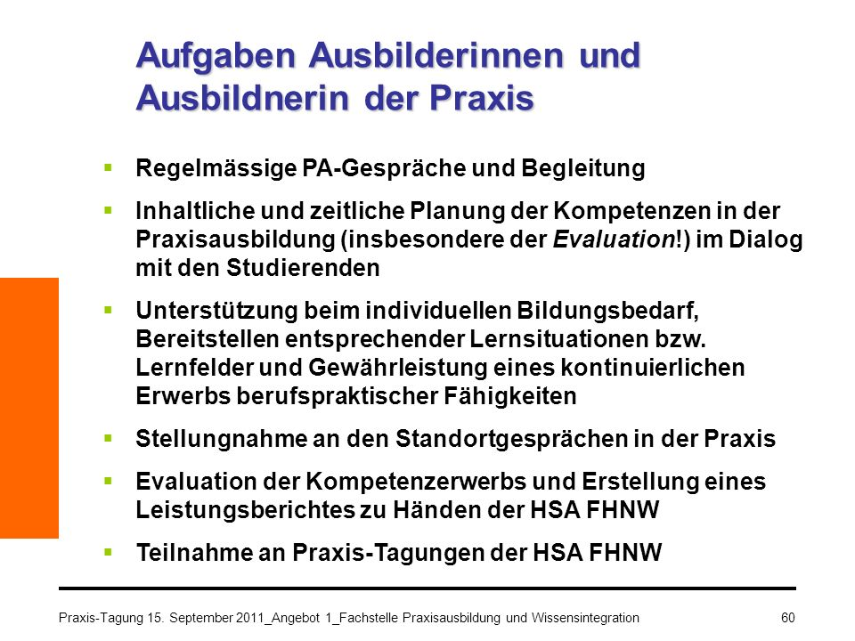 Praxis-Tagung 15. September 2011_Angebot 1_Fachstelle Praxisausbildung und Wissensintegration60 Aufgaben Ausbilderinnen und Ausbildnerin der Praxis Re