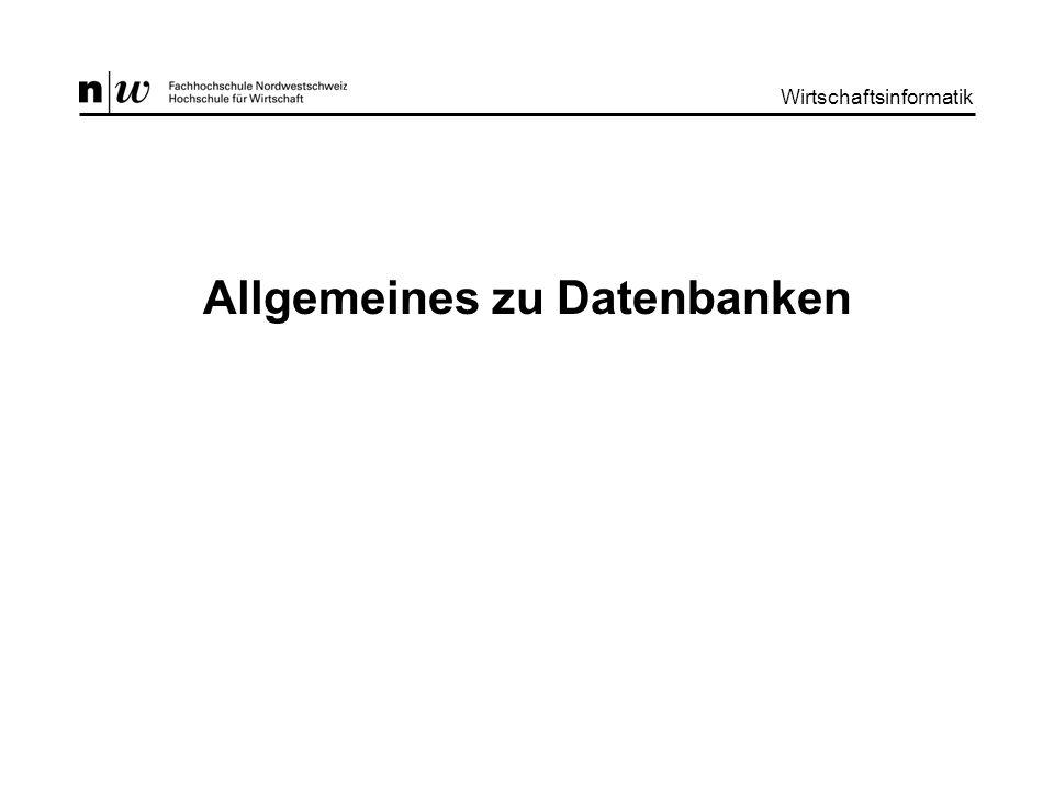 Wirtschaftsinformatik II : Allgemeines zu Datenbanken Wirtschaftsinformatik 2 Was ist eine Datenbank.