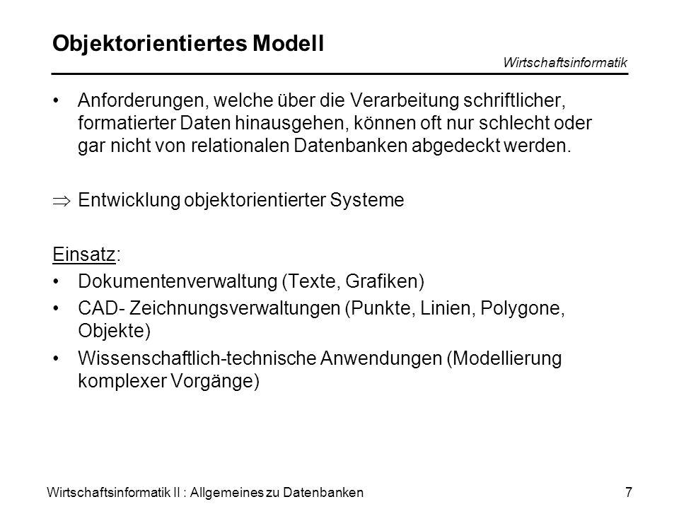 Wirtschaftsinformatik II : Allgemeines zu Datenbanken Wirtschaftsinformatik 8 Merkmale einer Datenbank Daten, Datenbasis Gespeicherte und Benutzern zur Verfügung stehende Datensammlung.