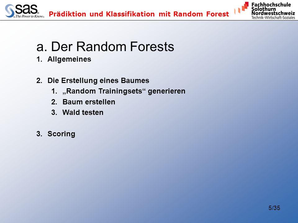Prädiktion und Klassifikation mit Random Forest 5/35 a. Der Random Forests 1.Allgemeines 2.Die Erstellung eines Baumes 1.Random Trainingsets generiere