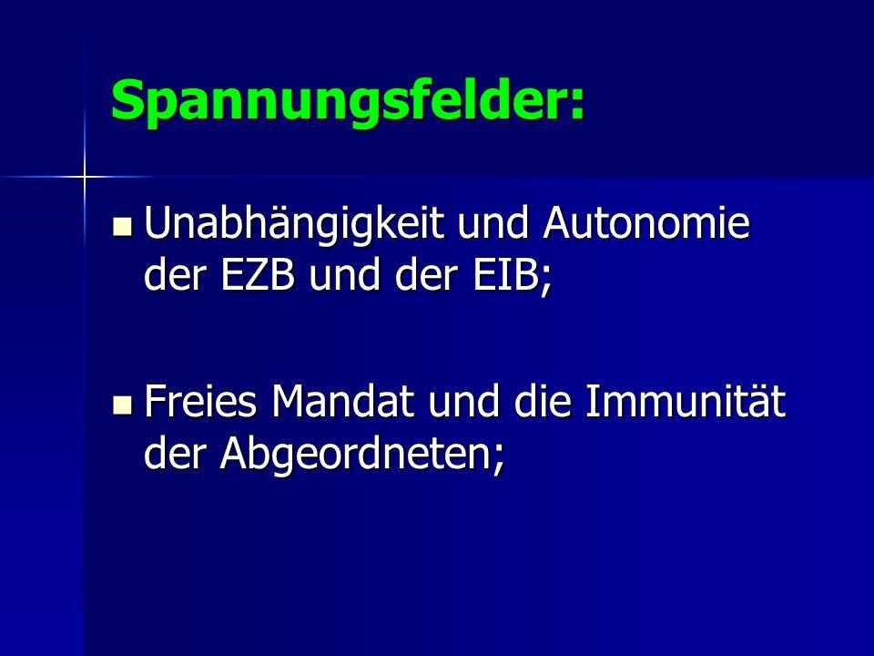 Spannungsfelder: Unabhängigkeit und Autonomie der EZB und der EIB; Unabhängigkeit und Autonomie der EZB und der EIB; Freies Mandat und die Immunität d