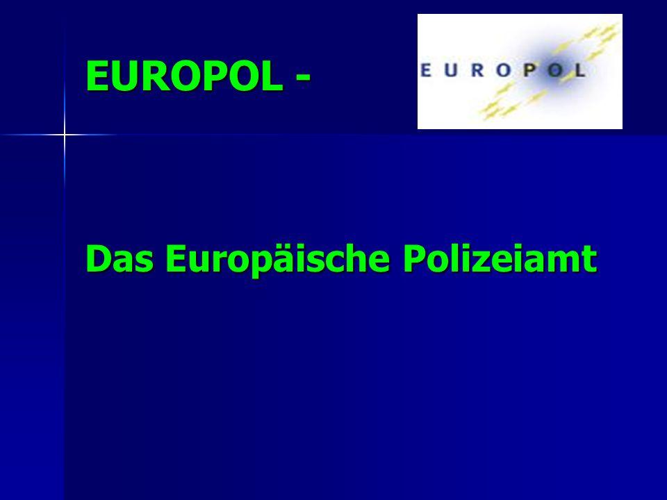 Errichtung 1976 – TREVI-Gruppen; 1976 – TREVI-Gruppen; 1991 – Ad-hoc-Gruppe Europol; 1991 – Ad-hoc-Gruppe Europol; 1993-1999 – Europäische Drogenstelle; 1993-1999 – Europäische Drogenstelle; 1999 – Europol; 1999 – Europol;