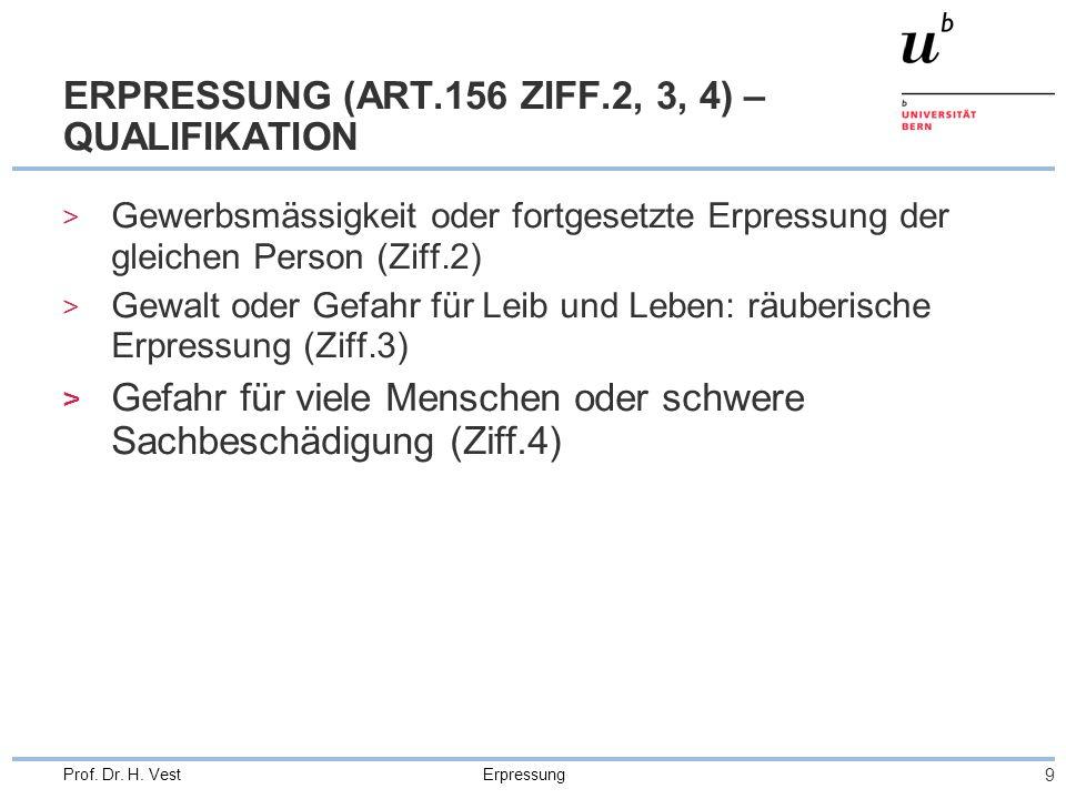 Erpressung 9 Prof. Dr. H. Vest ERPRESSUNG (ART.156 ZIFF.2, 3, 4) – QUALIFIKATION > Gewerbsmässigkeit oder fortgesetzte Erpressung der gleichen Person