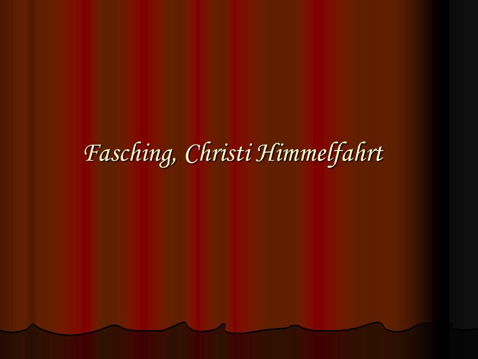 Fasching, Christi Himmelfahrt