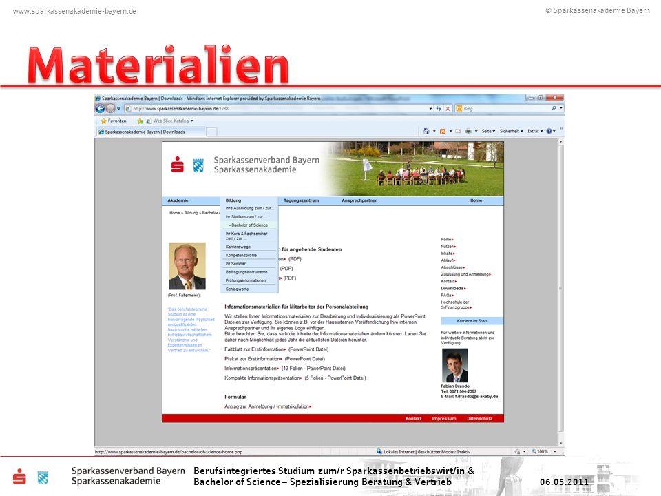 © Sparkassenakademie Bayern www.sparkassenakademie-bayern.de Berufsintegriertes Studium zum/r Sparkassenbetriebswirt/in & Bachelor of Science – Spezialisierung Beratung & Vertrieb 06.05.2011