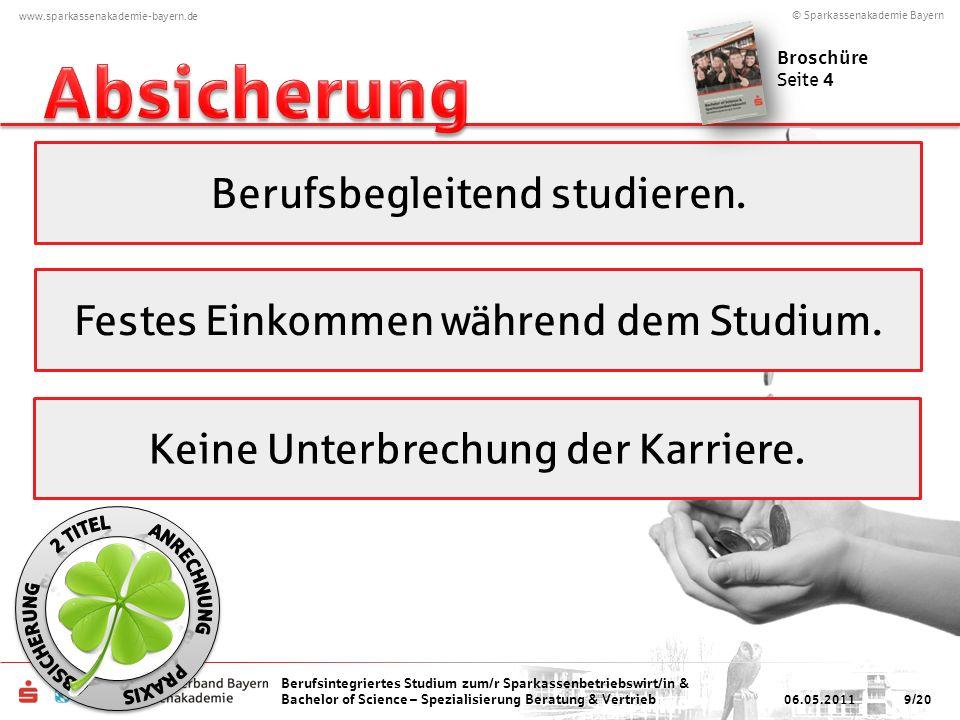© Sparkassenakademie Bayern www.sparkassenakademie-bayern.de Berufsintegriertes Studium zum/r Sparkassenbetriebswirt/in & Bachelor of Science – Spezialisierung Beratung & Vertrieb Berufsbegleitend studieren.