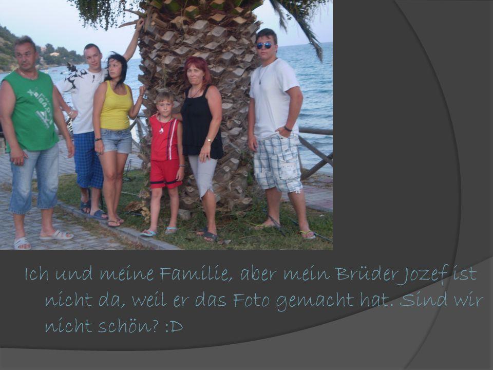 Ich und meine Familie, aber mein Brüder Jozef ist nicht da, weil er das Foto gemacht hat.