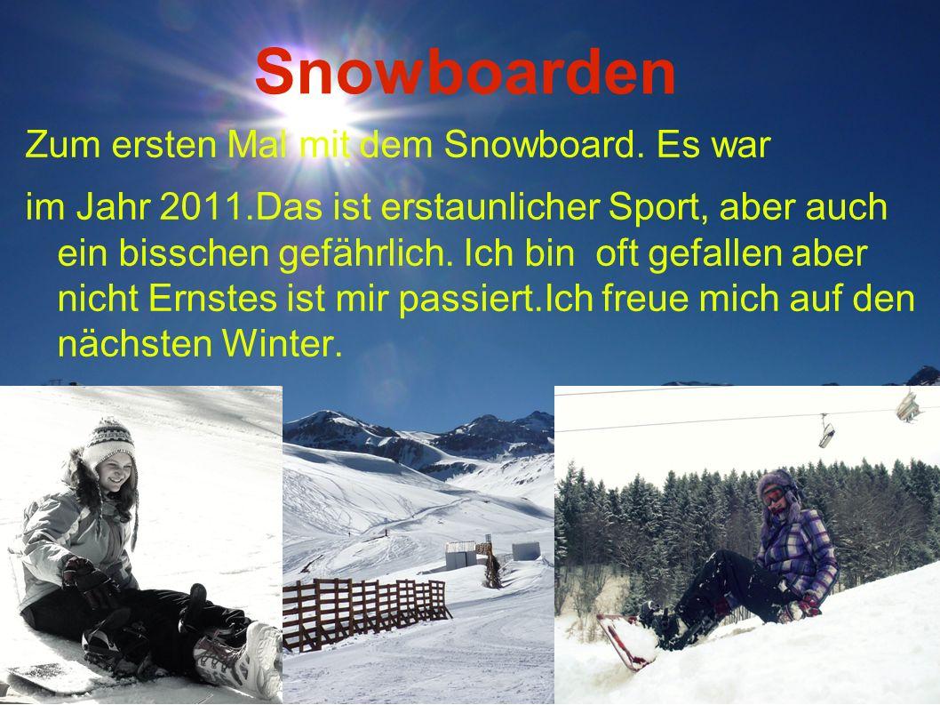 Snowboarden Zum ersten Mal mit dem Snowboard.