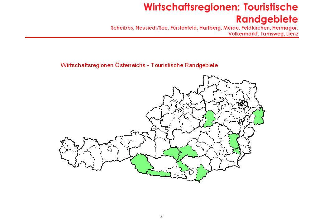 37 Wirtschaftsregionen: Touristische Randgebiete Scheibbs, Neusiedl/See, Fürstenfeld, Hartberg, Murau, Feldkirchen, Hermagor, Völkermarkt, Tamsweg, Li