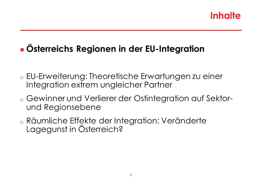 2 Inhalte Österreichs Regionen in der EU-Integration o EU-Erweiterung: Theoretische Erwartungen zu einer Integration extrem ungleicher Partner o Gewinner und Verlierer der Ostintegration auf Sektor- und Regionsebene o Räumliche Effekte der Integration: Veränderte Lagegunst in Österreich