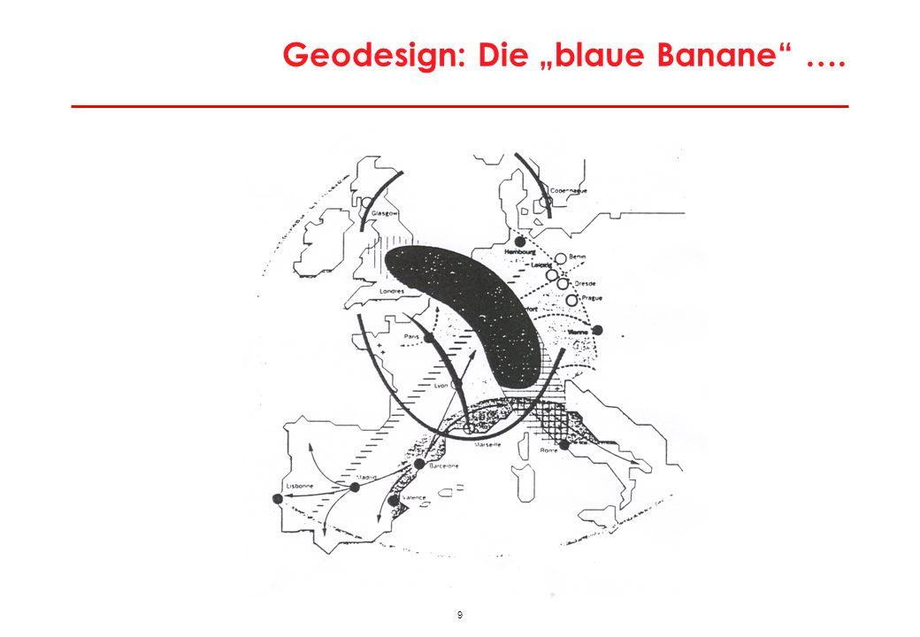 9 Geodesign: Die blaue Banane ….