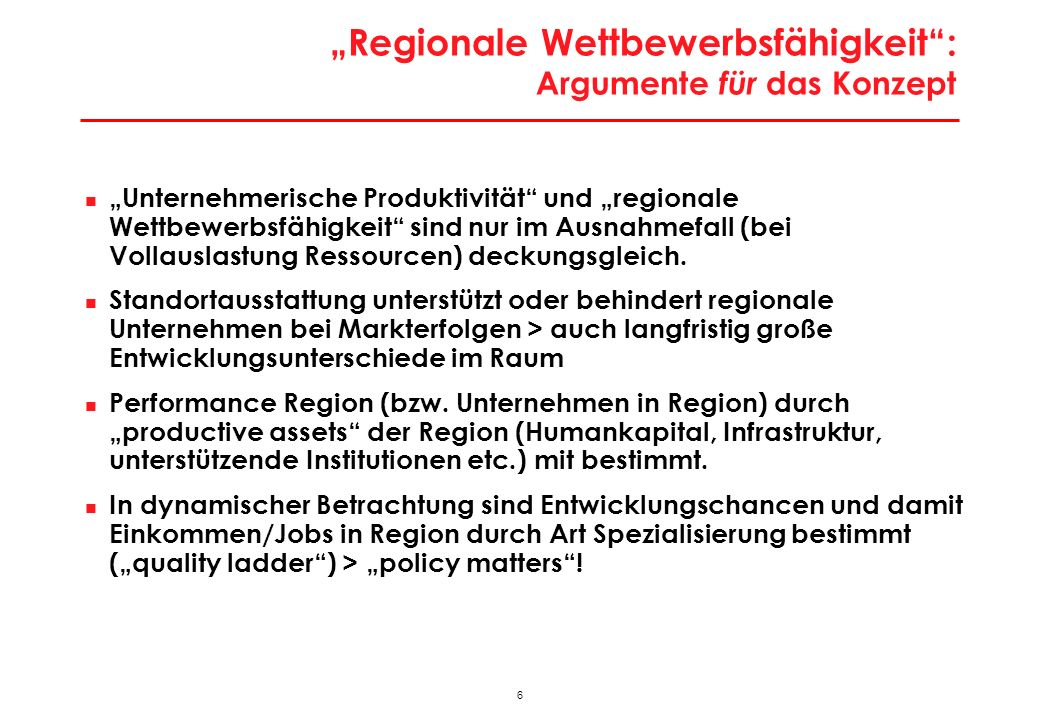 6 Regionale Wettbewerbsfähigkeit: Argumente für das Konzept Unternehmerische Produktivität und regionale Wettbewerbsfähigkeit sind nur im Ausnahmefall
