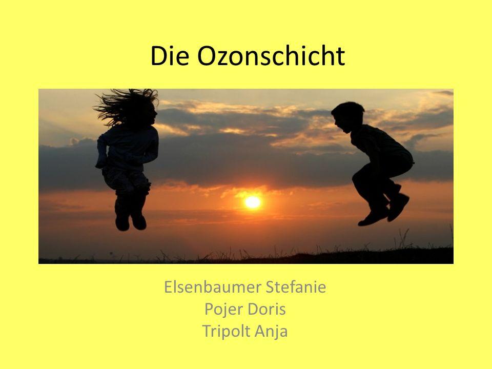 Die Ozonschicht Elsenbaumer Stefanie Pojer Doris Tripolt Anja