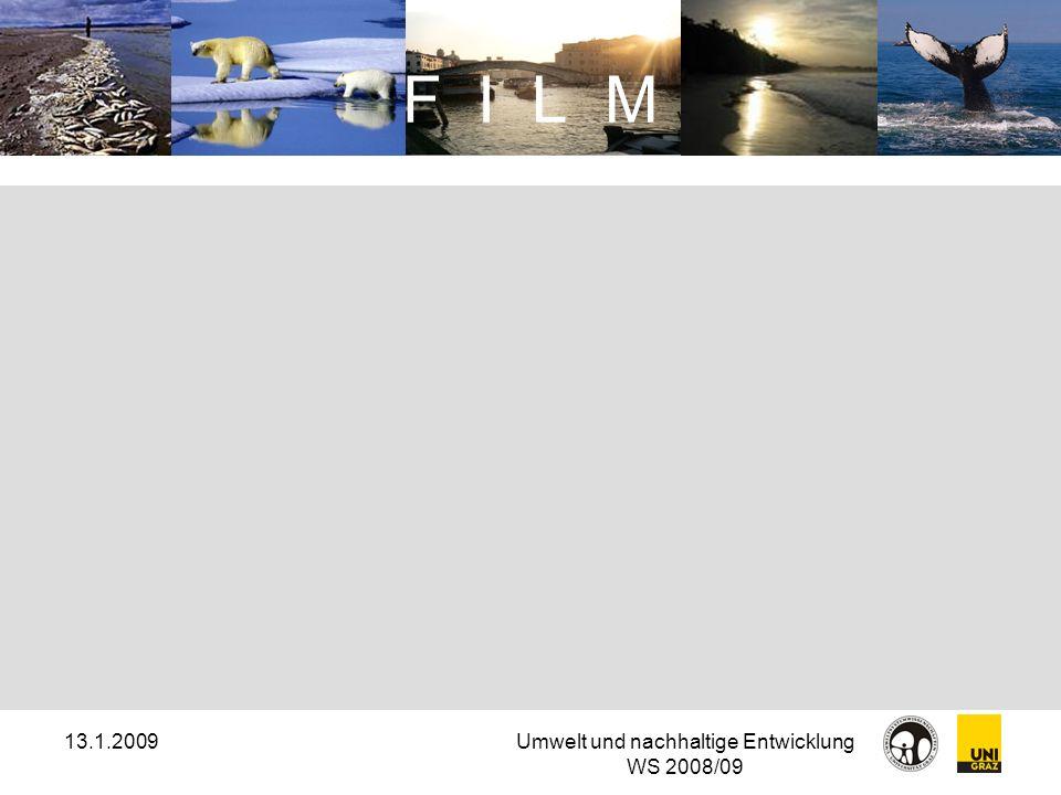 13.1.2009Umwelt und nachhaltige Entwicklung WS 2008/09 F I L M
