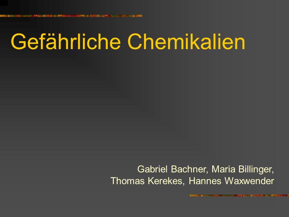 Gefährliche Chemikalien Gabriel Bachner, Maria Billinger, Thomas Kerekes, Hannes Waxwender