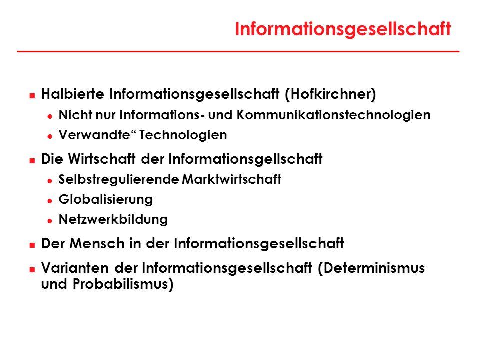Informationsgesellschaft Halbierte Informationsgesellschaft (Hofkirchner) Nicht nur Informations- und Kommunikationstechnologien Verwandte Technologie