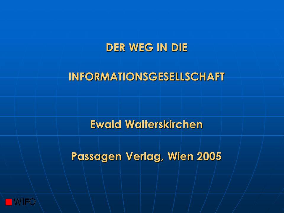 DER WEG IN DIE INFORMATIONSGESELLSCHAFT Ewald Walterskirchen Passagen Verlag, Wien 2005