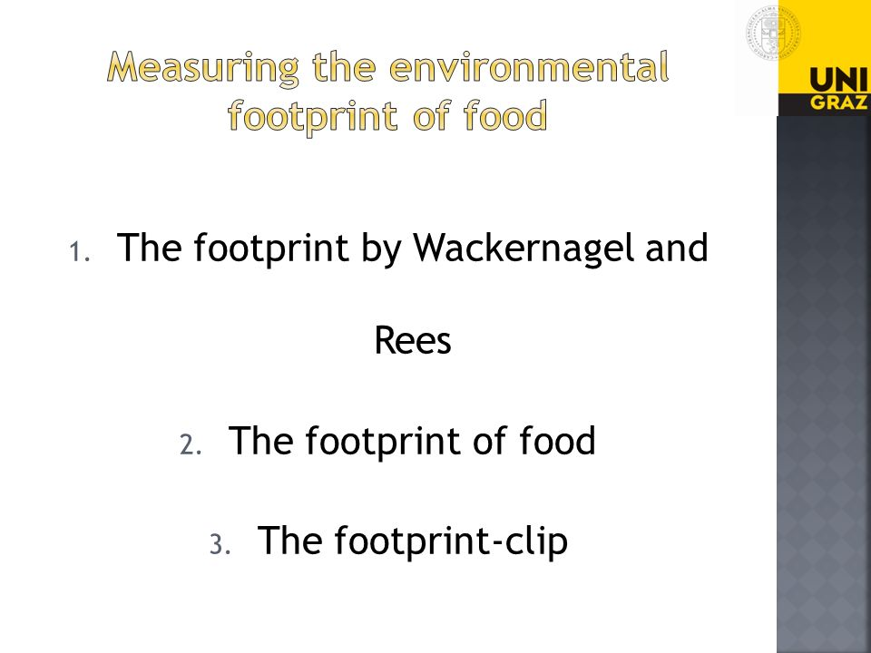 1. The footprint by Wackernagel and Rees 2. The footprint of food 3. The footprint-clip