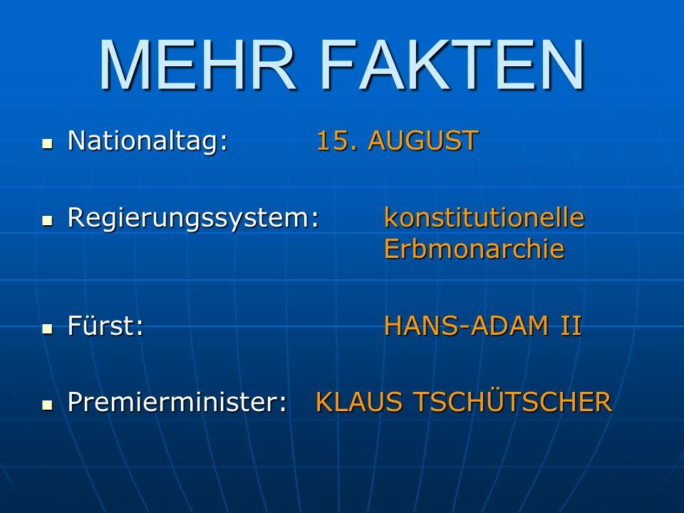 MEHR FAKTEN Nationaltag:15. AUGUST Nationaltag:15. AUGUST Regierungssystem:konstitutionelle Erbmonarchie Regierungssystem:konstitutionelle Erbmonarchi