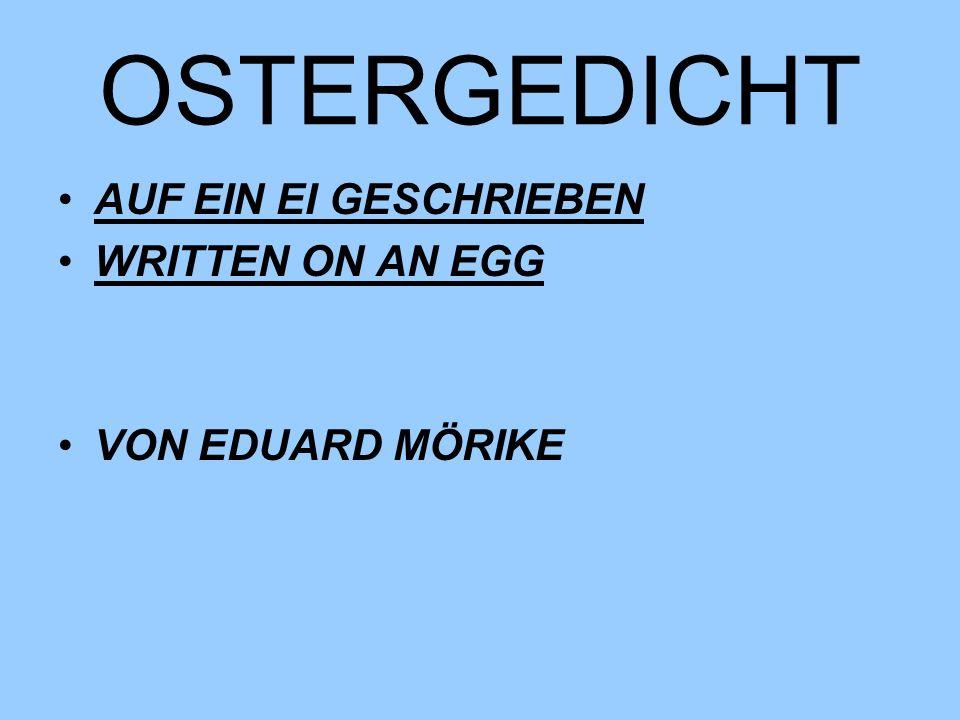 OSTERGEDICHT AUF EIN EI GESCHRIEBEN WRITTEN ON AN EGG VON EDUARD MÖRIKE