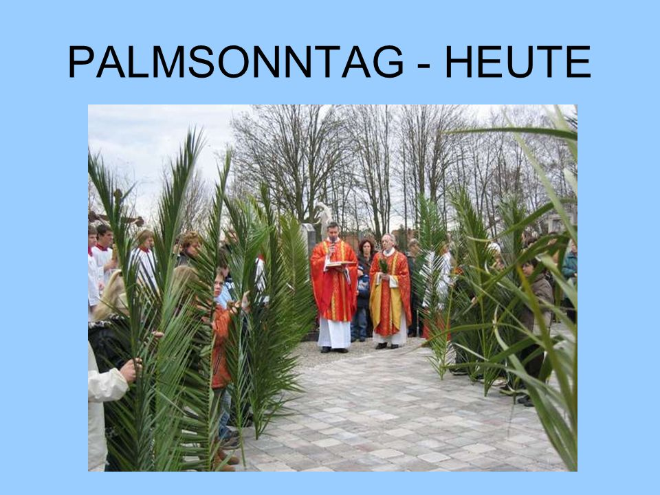 PALMSONNTAG - HEUTE