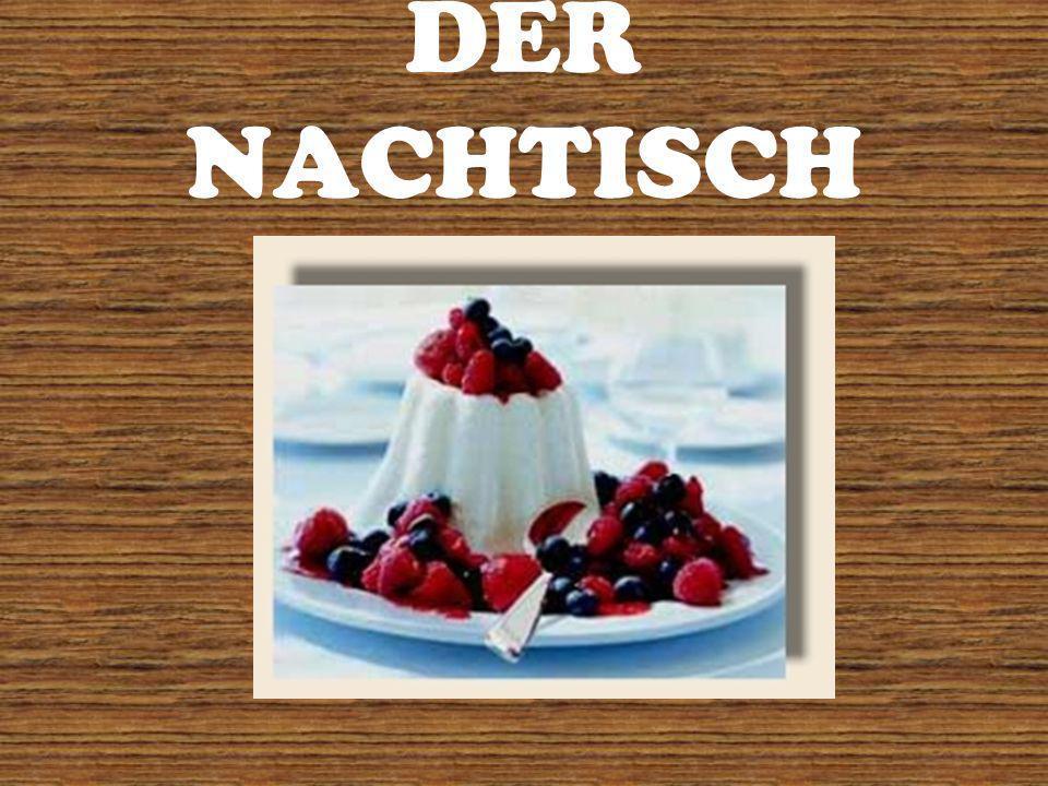 DER NACHTISCH