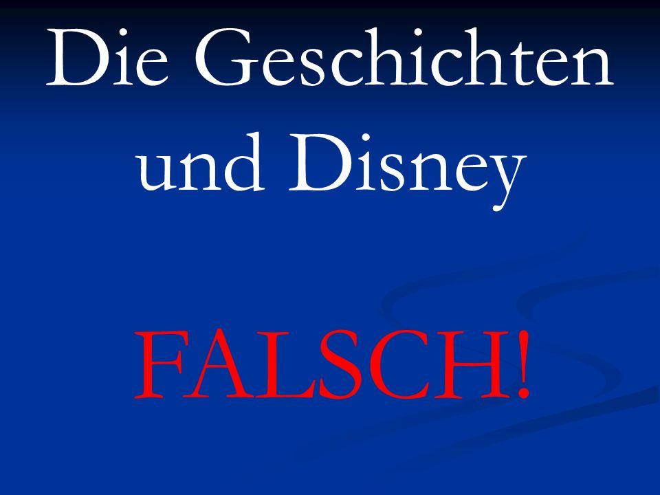 Die Geschichten und Disney FALSCH!